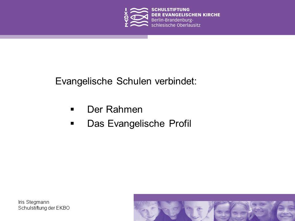 Evangelische Schulen verbindet: Der Rahmen Das Evangelische Profil