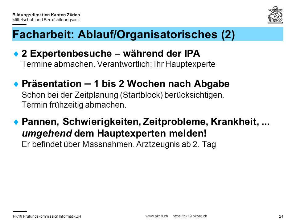 Facharbeit: Ablauf/Organisatorisches (2)