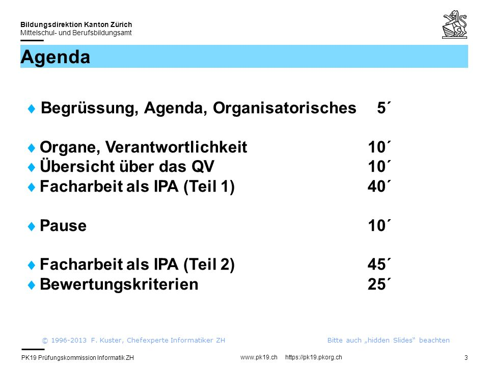 Agenda Begrüssung, Agenda, Organisatorisches 5´