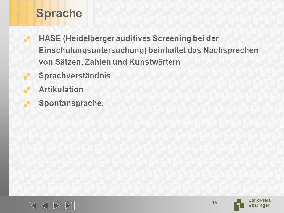 Sprache HASE (Heidelberger auditives Screening bei der Einschulungsuntersuchung) beinhaltet das Nachsprechen von Sätzen, Zahlen und Kunstwörtern.