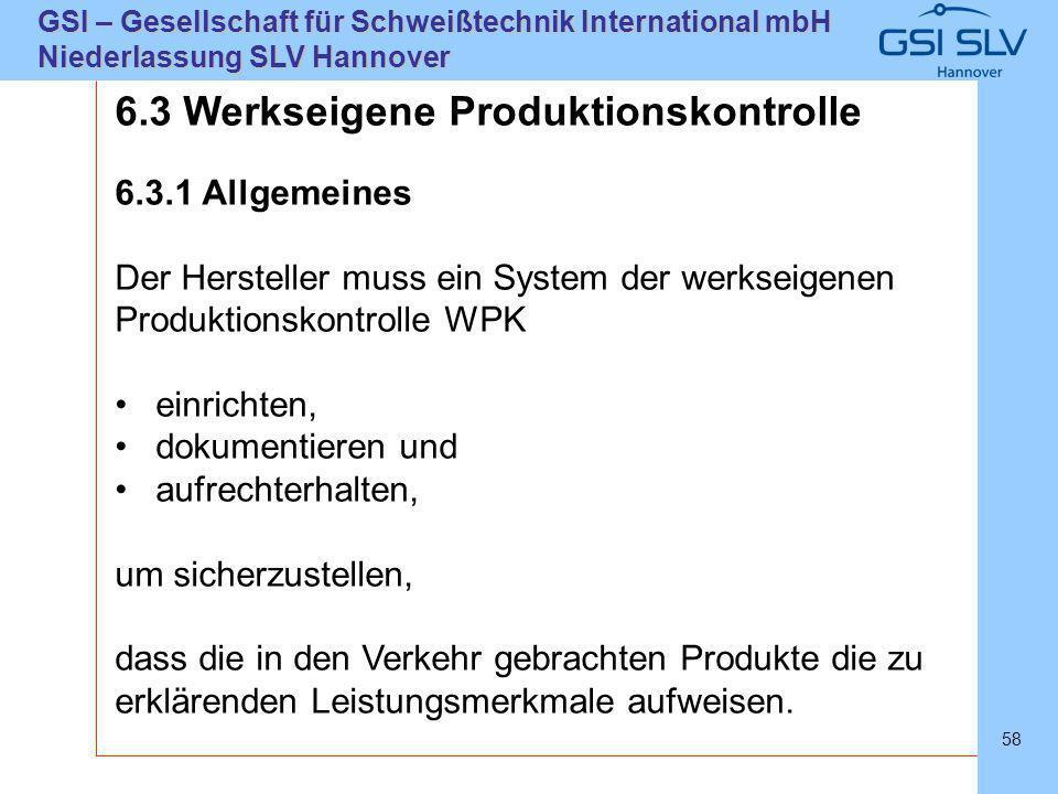 6.3 Werkseigene Produktionskontrolle