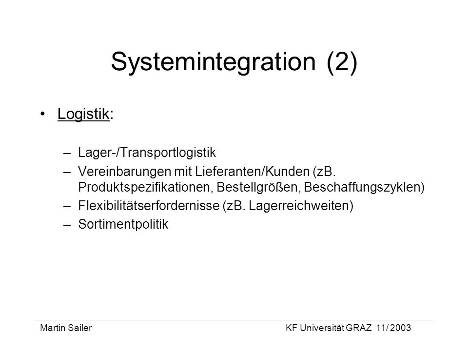 Systemintegration (2) Logistik: Lager-/Transportlogistik