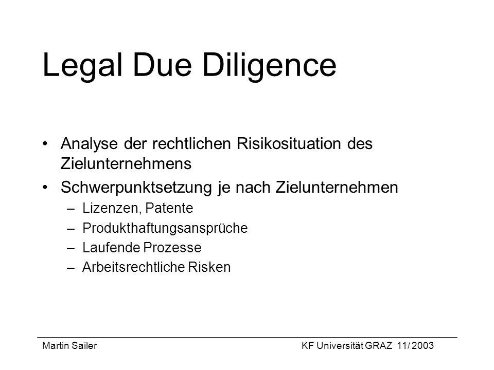 Legal Due Diligence Analyse der rechtlichen Risikosituation des Zielunternehmens. Schwerpunktsetzung je nach Zielunternehmen.