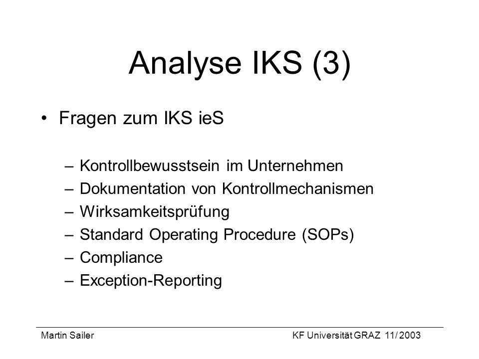 Analyse IKS (3) Fragen zum IKS ieS Kontrollbewusstsein im Unternehmen