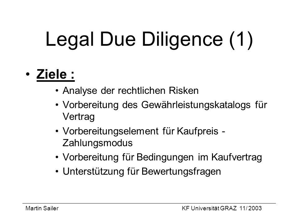 Legal Due Diligence (1) Ziele : Analyse der rechtlichen Risken
