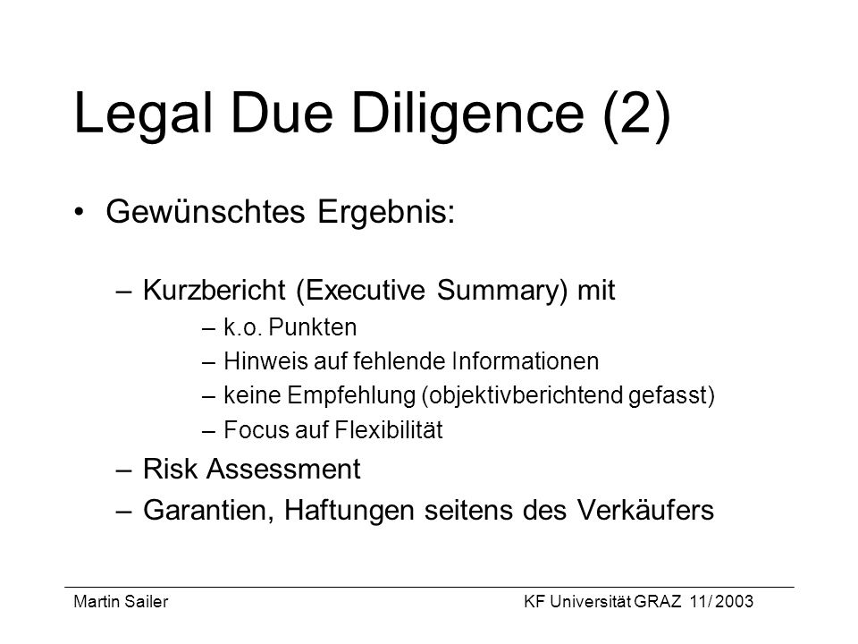 Legal Due Diligence (2) Gewünschtes Ergebnis: