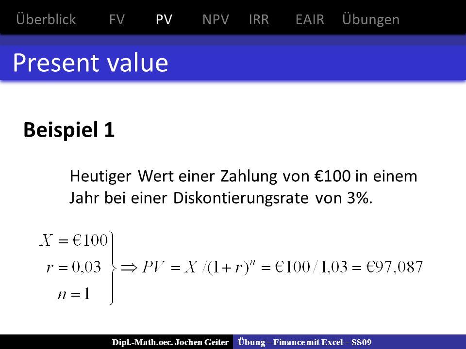 Present value Beispiel 1 Heutiger Wert einer Zahlung von €100 in einem