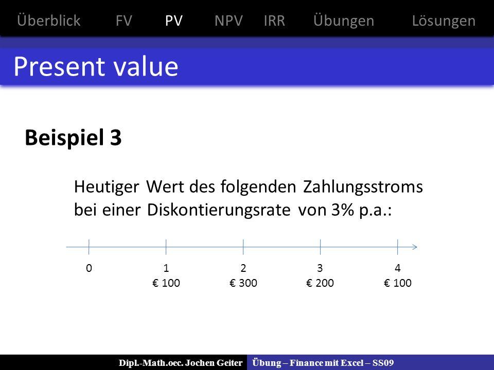 Present value Beispiel 3 Heutiger Wert des folgenden Zahlungsstroms