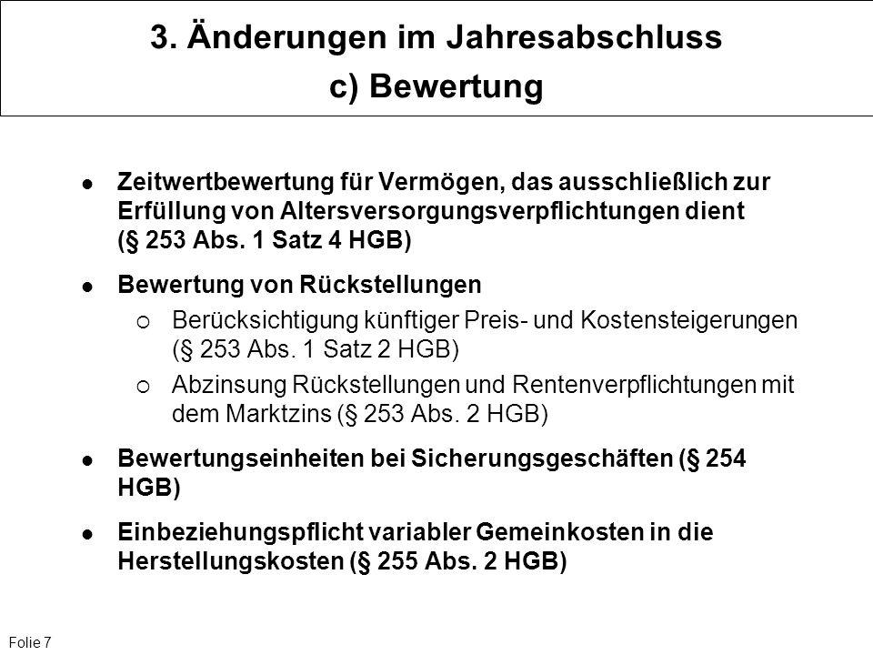 3. Änderungen im Jahresabschluss c) Bewertung