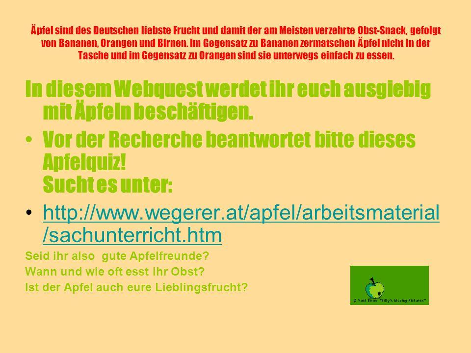 In diesem Webquest werdet ihr euch ausgiebig mit Äpfeln beschäftigen.