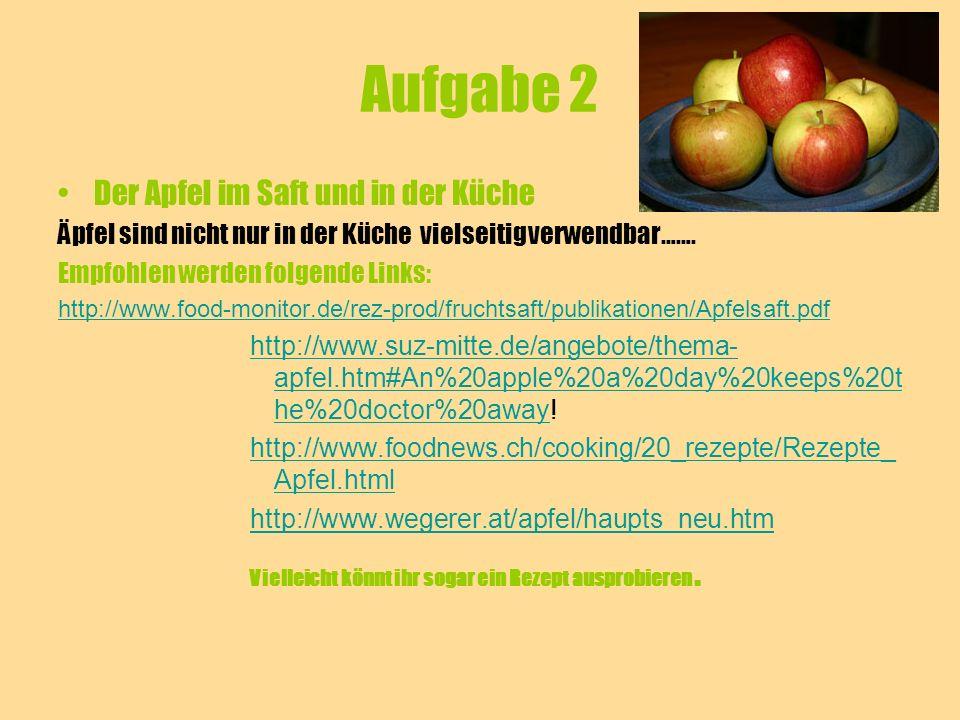 Aufgabe 2 Der Apfel im Saft und in der Küche