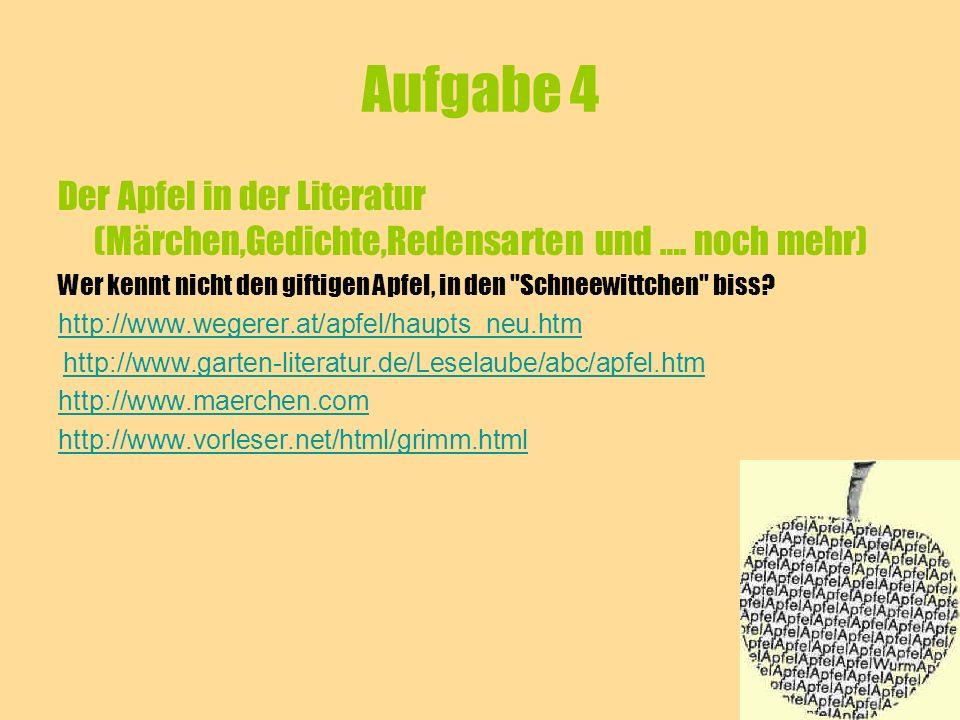 Aufgabe 4 Der Apfel in der Literatur (Märchen,Gedichte,Redensarten und …. noch mehr)