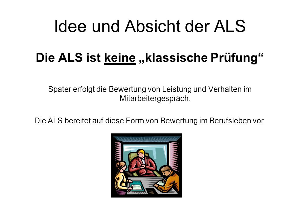 Idee und Absicht der ALS