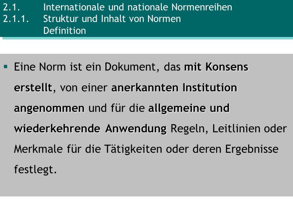 2. 1. Internationale und nationale Normenreihen 2. 1. 1