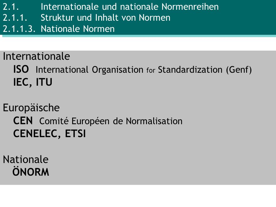 ISO International Organisation for Standardization (Genf) IEC, ITU
