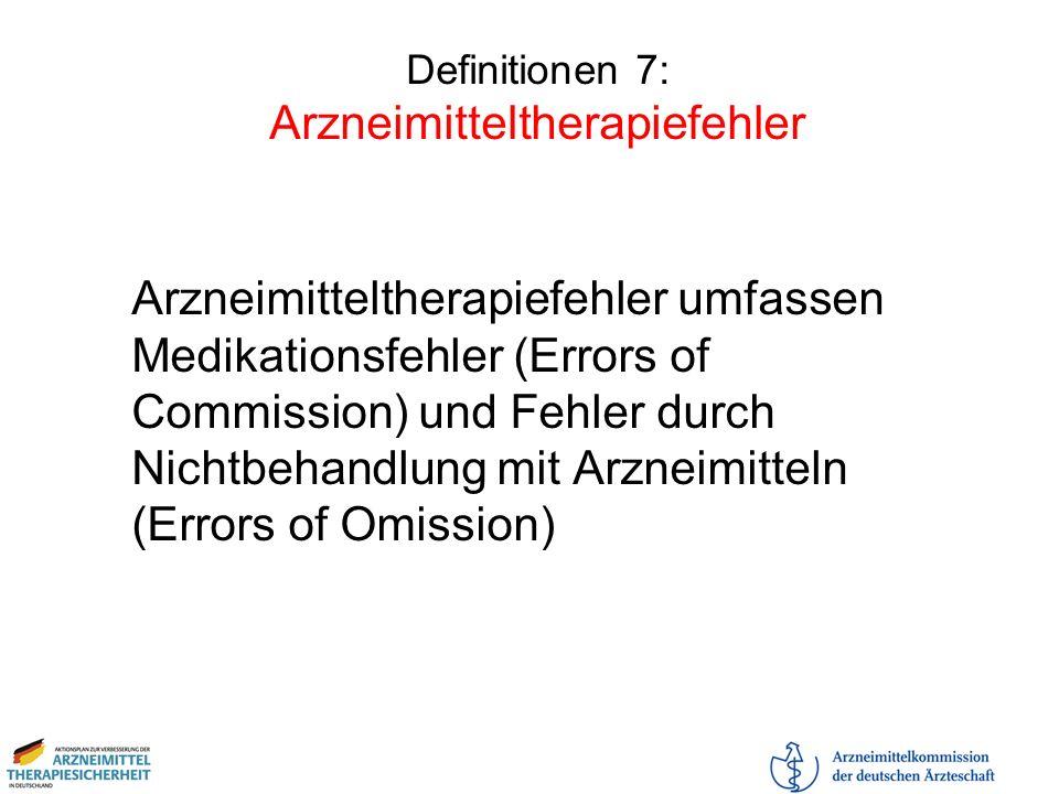 Definitionen 7: Arzneimitteltherapiefehler