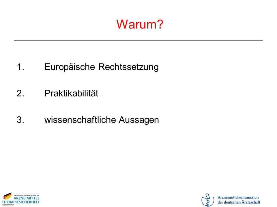 Warum 1. Europäische Rechtssetzung 2. Praktikabilität