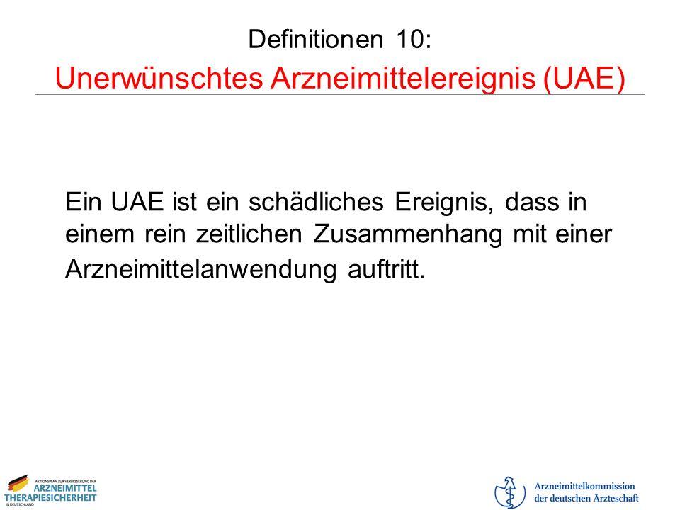 Definitionen 10: Unerwünschtes Arzneimittelereignis (UAE)