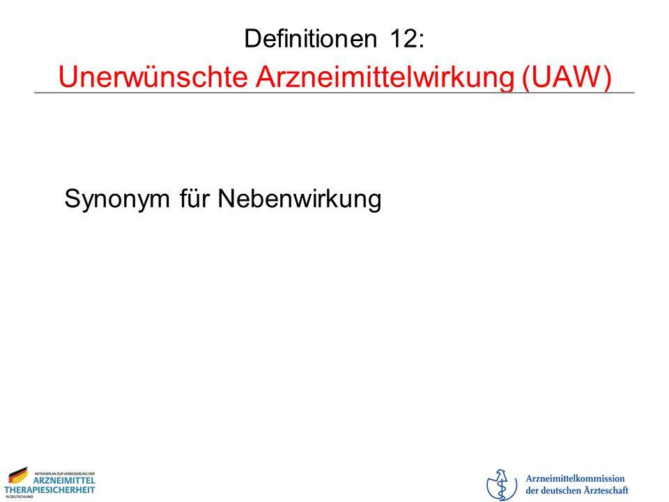Definitionen 12: Unerwünschte Arzneimittelwirkung (UAW)