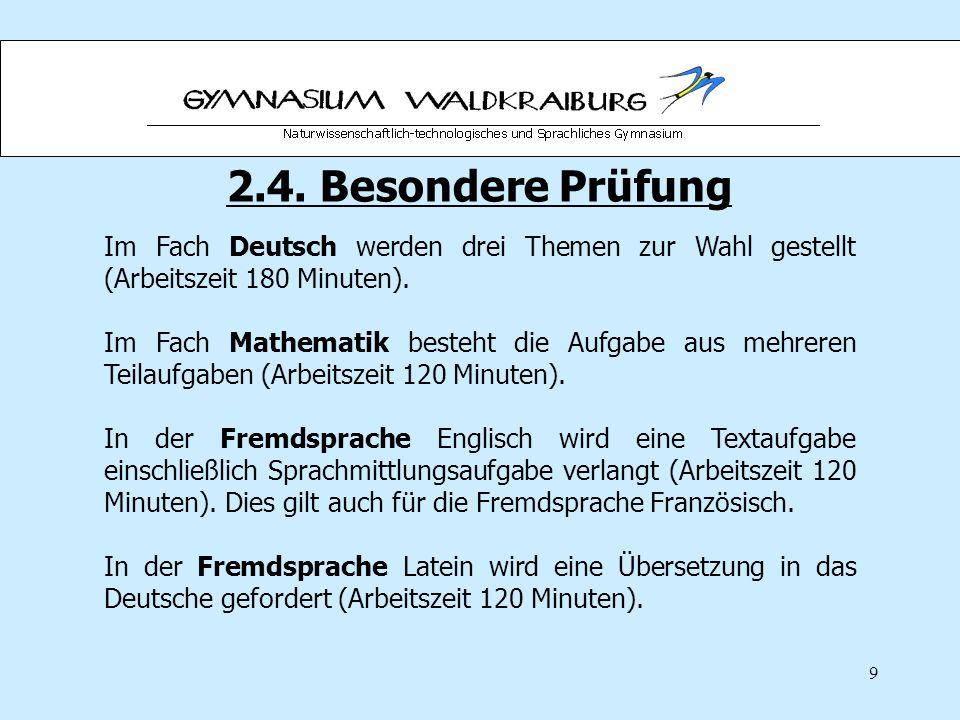 2.4. Besondere Prüfung Im Fach Deutsch werden drei Themen zur Wahl gestellt (Arbeitszeit 180 Minuten).