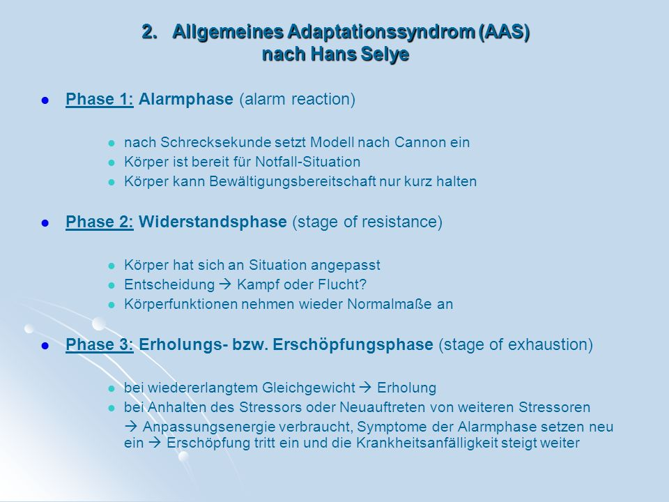 2. Allgemeines Adaptationssyndrom (AAS) nach Hans Selye