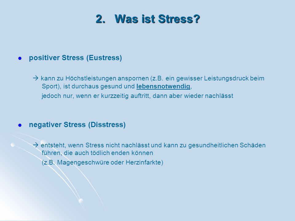 2. Was ist Stress positiver Stress (Eustress)