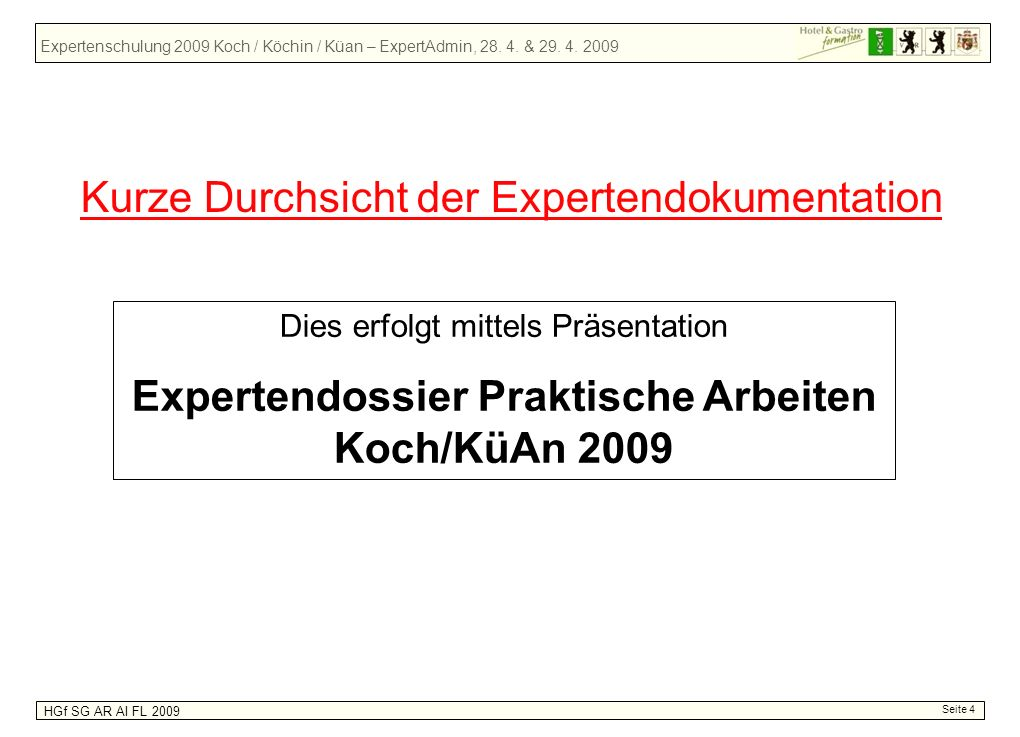 Expertendossier Praktische Arbeiten Koch/KüAn 2009
