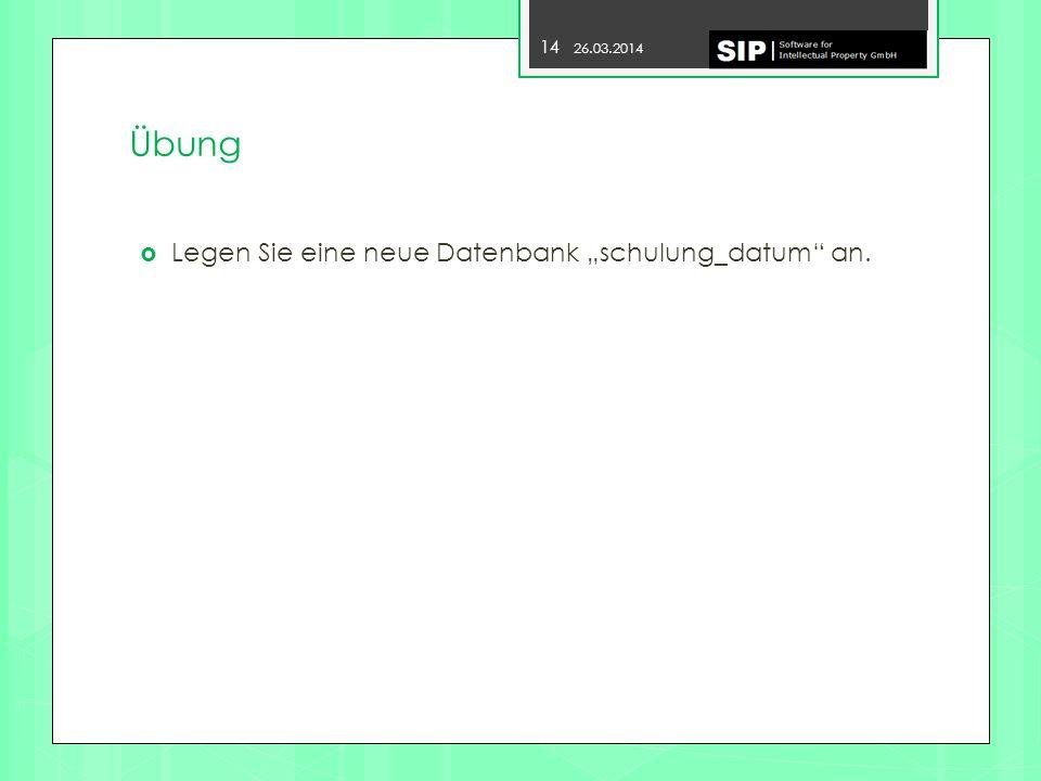 """Übung Legen Sie eine neue Datenbank """"schulung_datum an."""