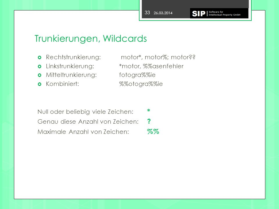 Trunkierungen, Wildcards