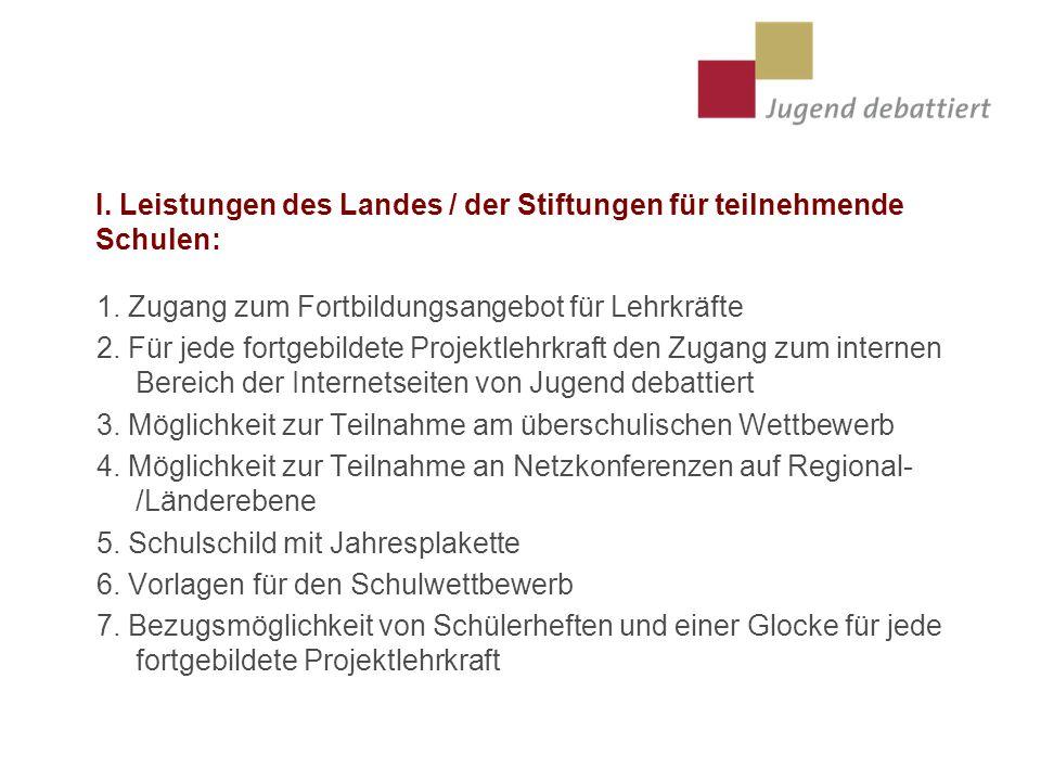 I. Leistungen des Landes / der Stiftungen für teilnehmende Schulen: