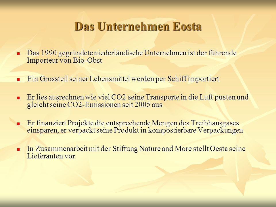 Das Unternehmen Eosta Das 1990 gegründete niederländische Unternehmen ist der führende Importeur von Bio-Obst.