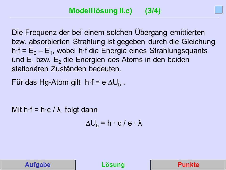 Für das Hg-Atom gilt h·f = e·∆Ub .