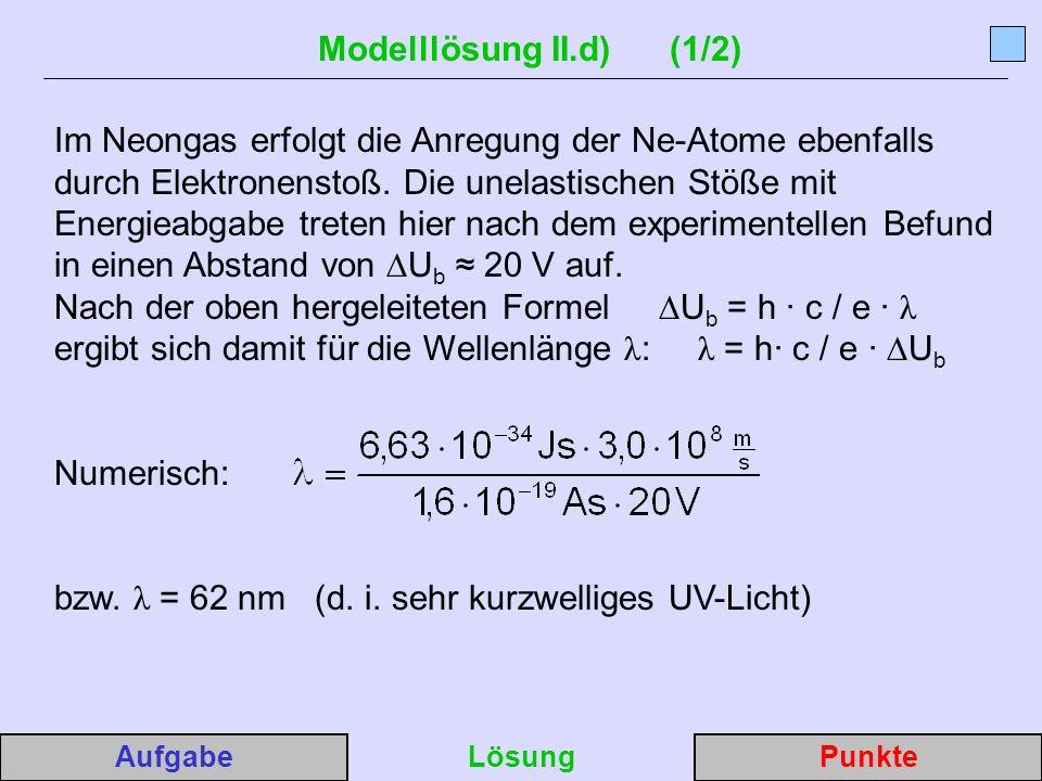bzw. λ = 62 nm (d. i. sehr kurzwelliges UV-Licht)
