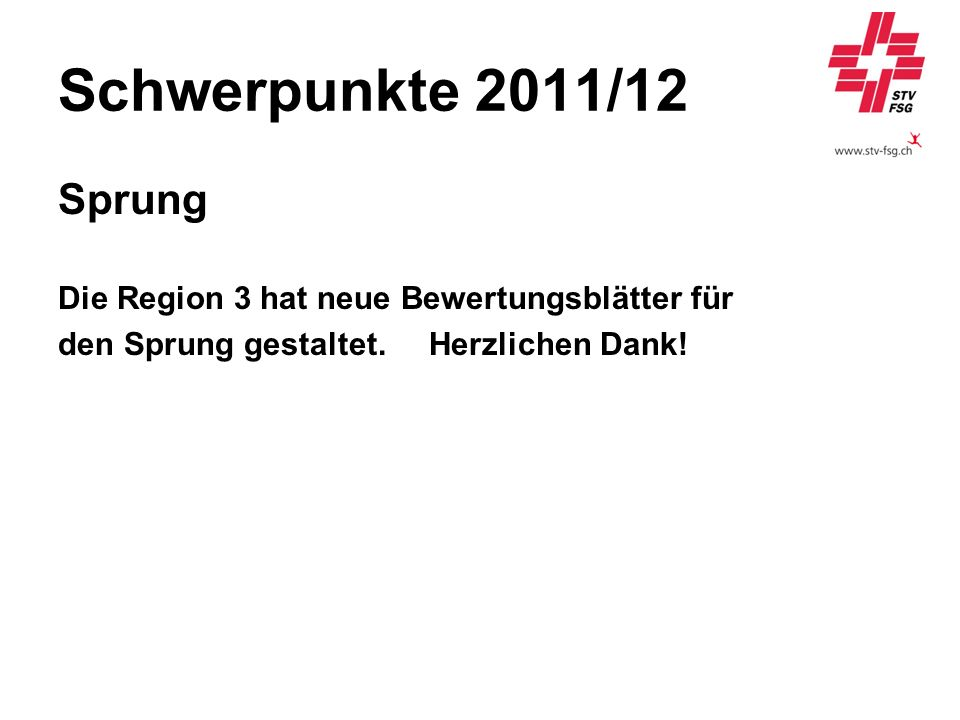 Schwerpunkte 2011/12 Sprung. Die Region 3 hat neue Bewertungsblätter für.