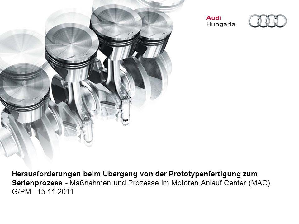 Herausforderungen beim Übergang von der Prototypenfertigung zum Serienprozess - Maßnahmen und Prozesse im Motoren Anlauf Center (MAC)