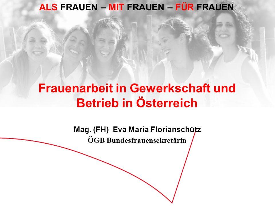 Frauenarbeit in Gewerkschaft und Betrieb in Österreich