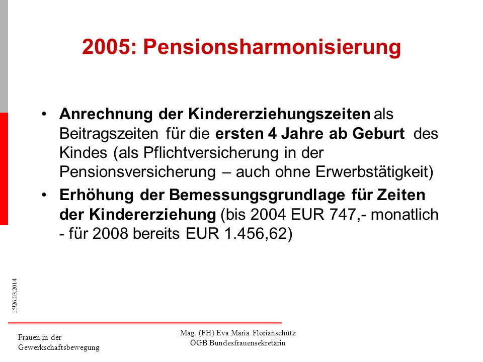 2005: Pensionsharmonisierung