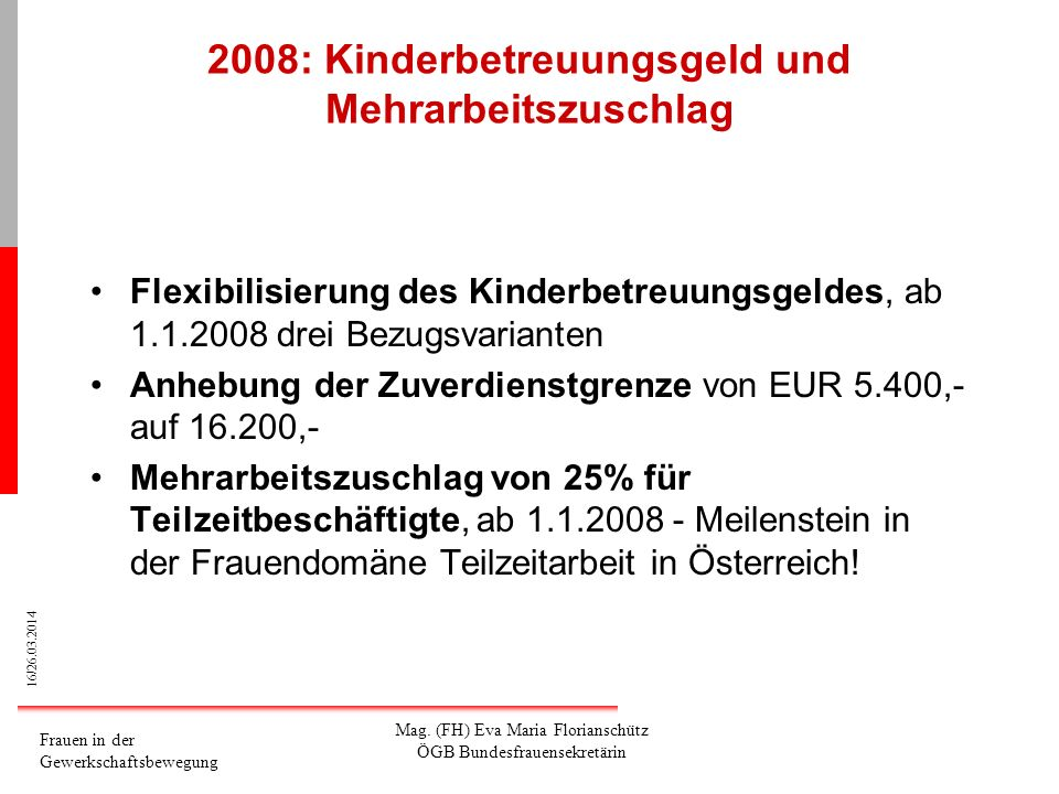 2008: Kinderbetreuungsgeld und Mehrarbeitszuschlag