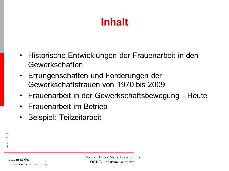 Inhalt Historische Entwicklungen der Frauenarbeit in den Gewerkschaften. Errungenschaften und Forderungen der Gewerkschaftsfrauen von 1970 bis 2009.
