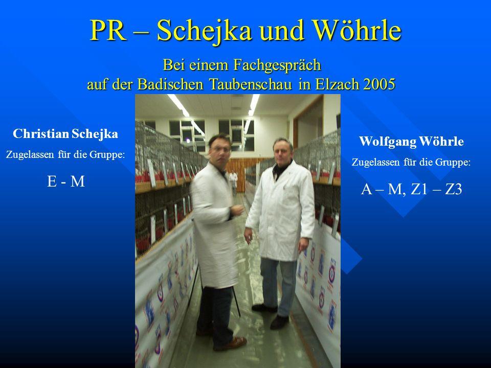 PR – Schejka und Wöhrle Bei einem Fachgespräch auf der Badischen Taubenschau in Elzach 2005. Christian Schejka.