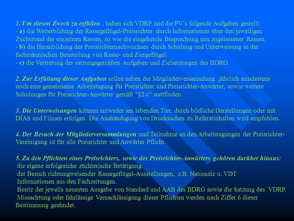 1. Um diesen Zweck zu erfüllen , haben sich VDRP und die PV's folgende Aufgaben gestellt.