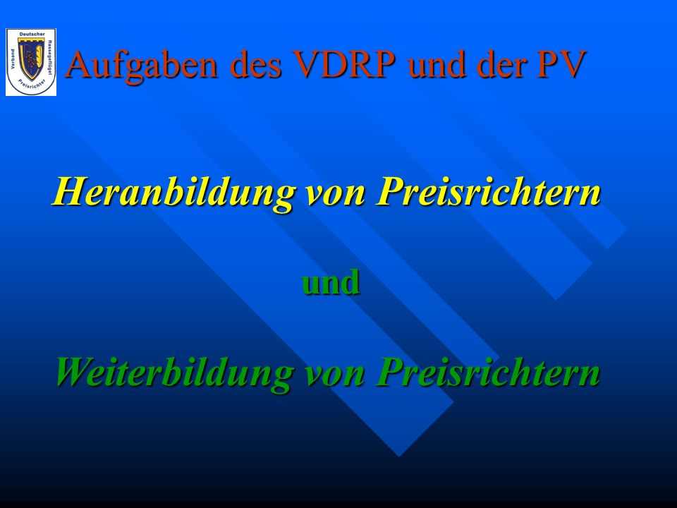 Aufgaben des VDRP und der PV