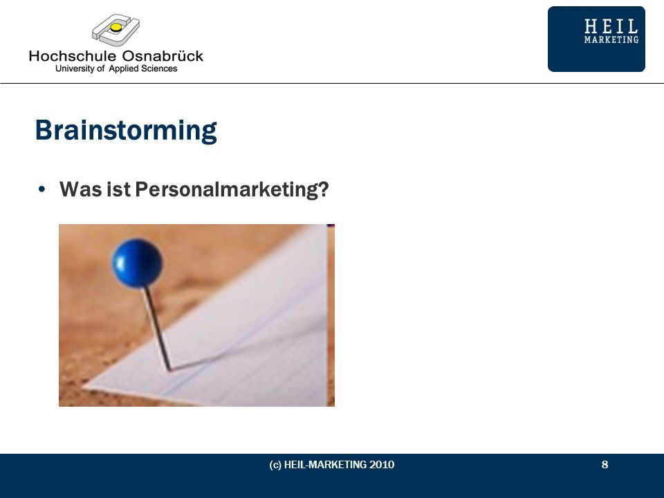 Brainstorming Was ist Personalmarketing (c) HEIL-MARKETING 2010 8