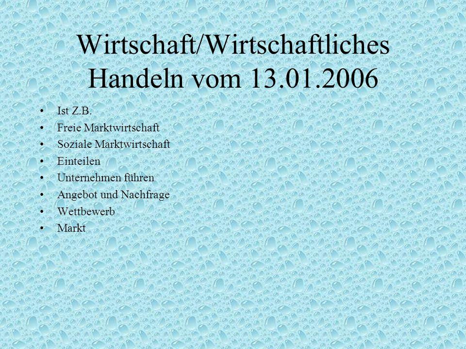 Wirtschaft/Wirtschaftliches Handeln vom 13.01.2006