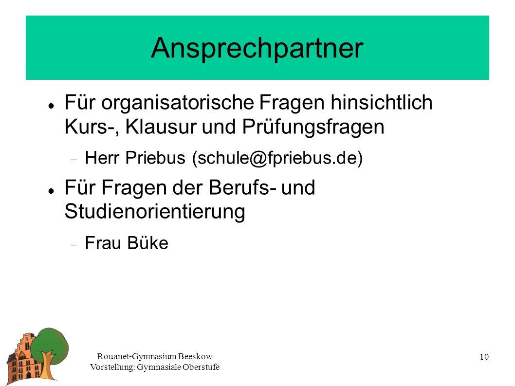 Ansprechpartner Für organisatorische Fragen hinsichtlich Kurs-, Klausur und Prüfungsfragen. Herr Priebus (schule@fpriebus.de)