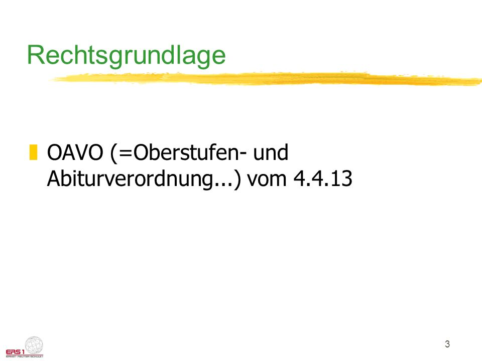Rechtsgrundlage OAVO (=Oberstufen- und Abiturverordnung...) vom 4.4.13