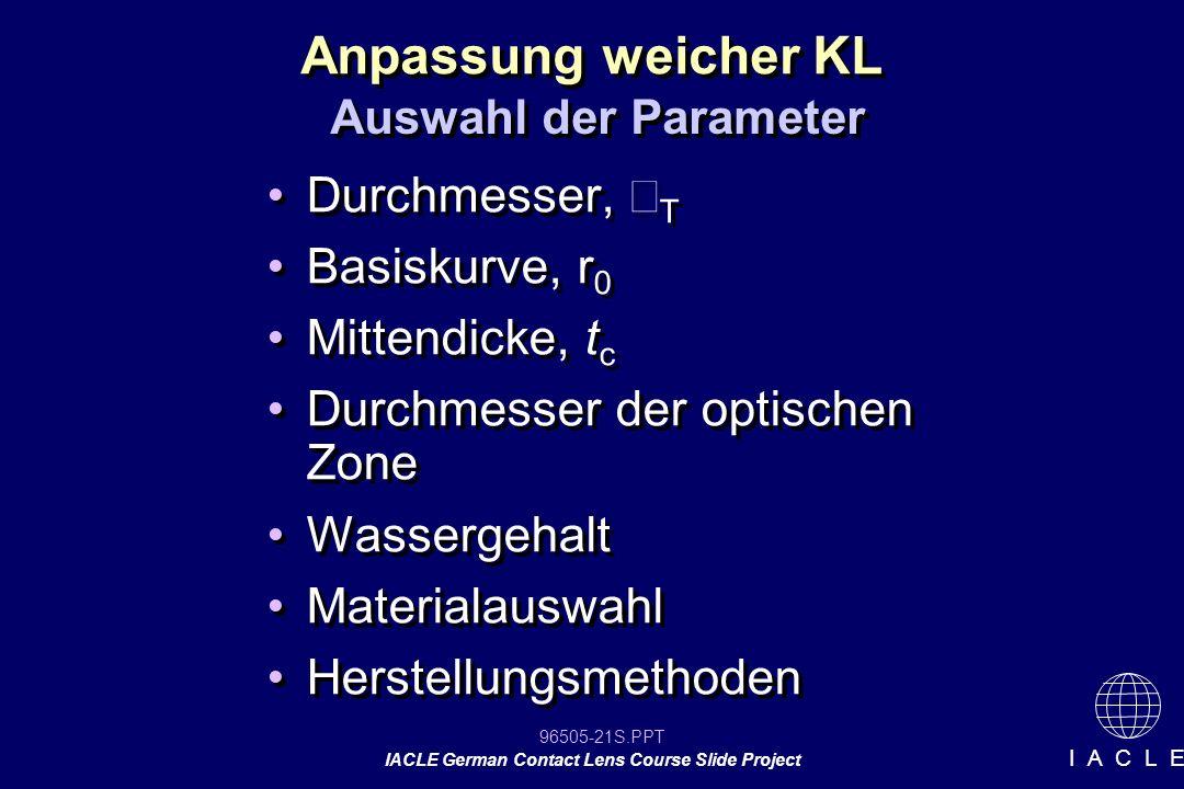 Anpassung weicher KL Durchmesser, ÆT Basiskurve, r0 Mittendicke, tc