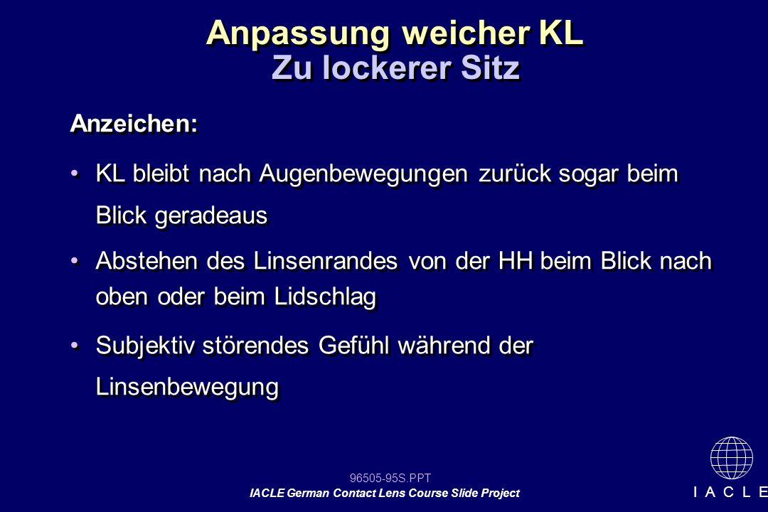 Anpassung weicher KL Zu lockerer Sitz Anzeichen: