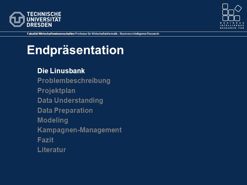 Die Linusbank Problembeschreibung. Projektplan. Data Understanding. Data Preparation. Modeling.