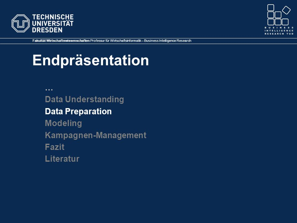 … Data Understanding Data Preparation Modeling Kampagnen-Management Fazit Literatur